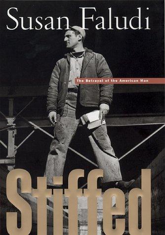 Stiffed: The Betrayal of American Man 9780688122997