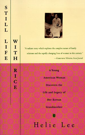 Still Life with Rice: A Young American Woman Discovers the Life and Legacy of Her Korean Grandmother 9780684827117