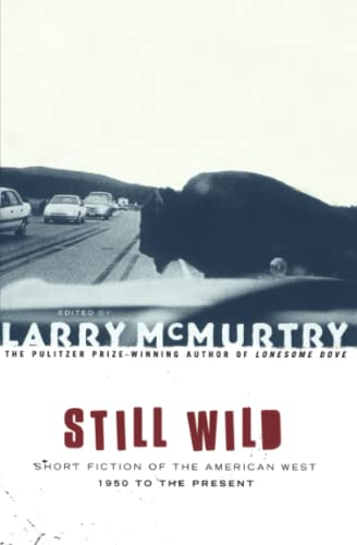 Still Wild: Short Fiction of the American West--1950 to the Present 9780684868837