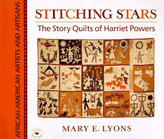 Stitching Stars: The Story Quilts of Harriet Powers