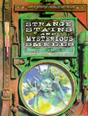 Strange Stains and Mysterious Smells: Based on Quentin Cottington's Journal of Faery Research 9780684832067