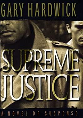 Supreme Justice: A Novel of Suspense 9780688165130