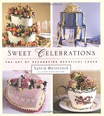 Sweet Celebrations: The Art of Decorating Beautiful Cakes 9780684846750