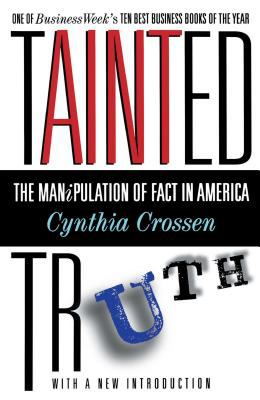 Tainted Truth: The Manipulation of Fact in America 9780684815565