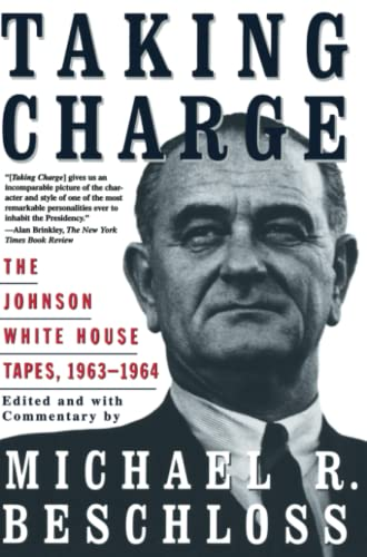 Taking Charge: The Johnson White House Tapes 1963 1964 9780684847924