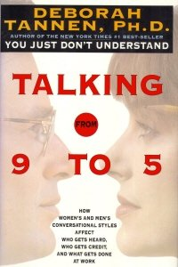 Talking from 9 to 5: How Women's and Men's Conversational Styles Affect Who Gets Heard, Who Gets Credit, and What Gets Done at Work 9780688112431