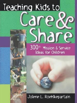 Teaching Kids to Care and Share 9780687084289