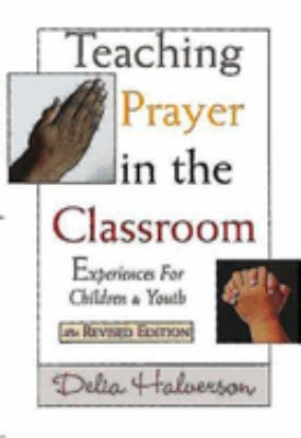 Teaching Prayer in the Classroom: Experiences for Children and Youth 9780687064250