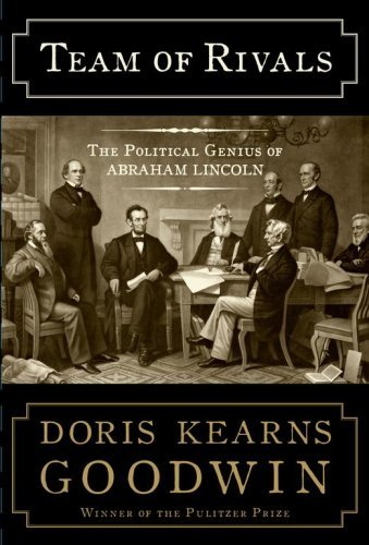 Team of Rivals: The Political Genius of Abraham Lincoln 9780684824901