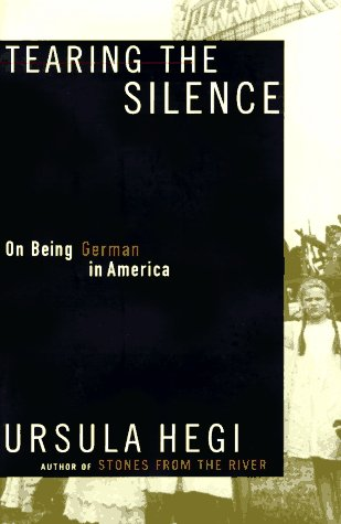 Tearing the Silence: On Being German in America 9780684829968