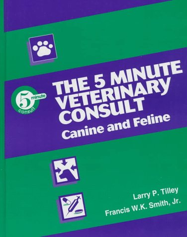 The 5-Minute Veterinary Consult: Canine & Feline 9780683082579