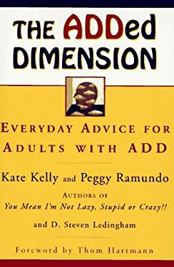 The Added Dimension: Everyday Advice for Adults with Add 9780684832241