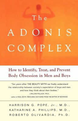 The Adonis Complex: How to Identify, Treat, and Prevent Body Obsession in Men and Boys 9780684869117