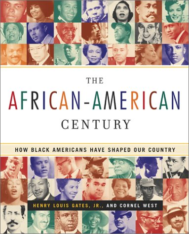 The African-American Century: How Black Americans Have Shaped Our Country 9780684864150