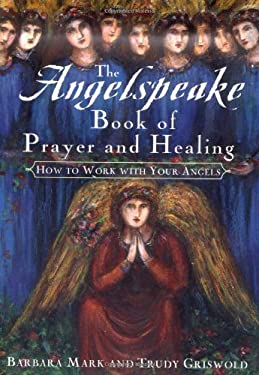The Angelspeake Book of Prayer and Healing 9780684843360