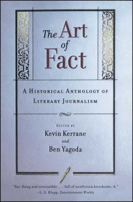 The Art of Fact: A Historical Anthology of Literary Journalism 9780684846309