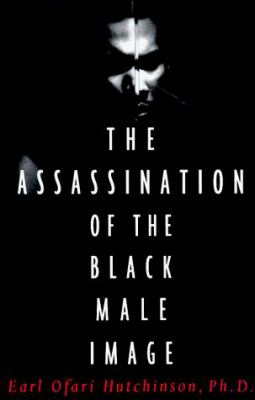 The Assassination of the Black Male Image 9780684831008