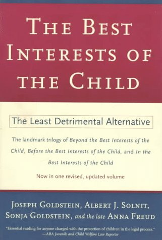 The Best Interests of the Child: The Least Detrimental Alternative 9780684835464