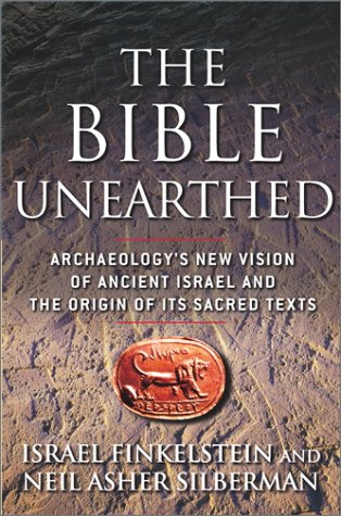 The Bible Unearthed: Archaeology's New Vision of Ancient Israel and the Origin of Its Sacred Texts 9780684869124