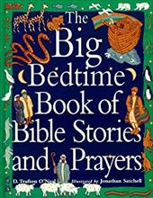 The Big Bedtime Book of Bible Stories and Prayers 2509160