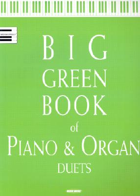 The Big Green Book of Piano & Organ Duets