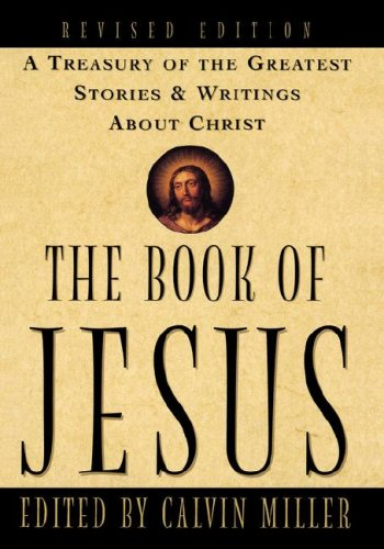 The Book of Jesus: A Treasury of the Greatest Stories and Writings about Christ 9780684831503
