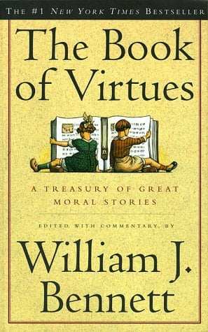 The Book of Virtues: A Treasury of Great Moral Stories 9780684835778