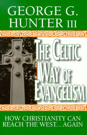 The Celtic Way of Evangelism: How Christianity Can Reach the West...Again 9780687085859