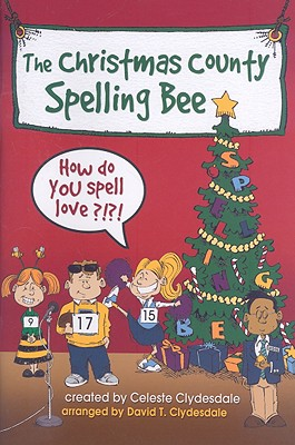 The Christmas County Spelling Bee: How Do You Spell Love?