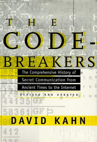 The Codebreakers: The Comprehensive History of Secret Communication from Ancient Times to the Internet 9780684831305