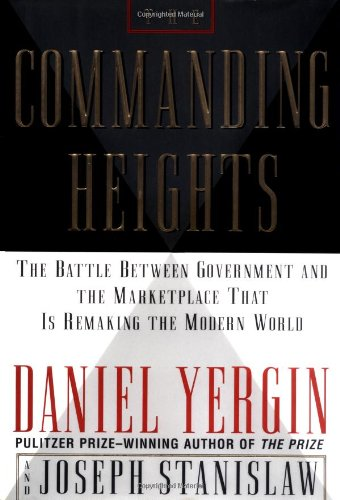 The Commanding Heights: The Battle Between Government and the Marketplace That Is Remaking the Modern Wo 9780684829753