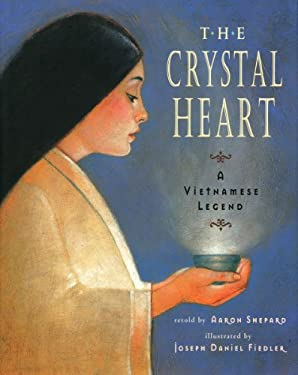 The Crystal Heart: A Vietnamese Legend 9780689815515