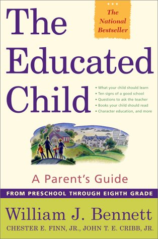 The Educated Child: A Parents Guide from Preschool Through Eighth Grade 9780684872728
