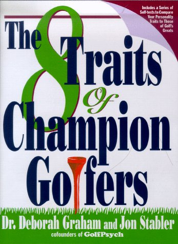 The Eight Traits of Champion Golfers 9780684856315