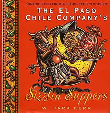 The El Paso Chile Company's Sizzlin' Suppers 9780688132507