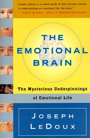 The Emotional Brain: The Mysterious Underpinnings of Emotional Life 9780684836591