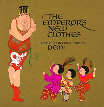 The Emperor's New Clothes: A Tale Set in China 9780689830686