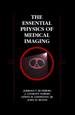 The Essential Physics of Medical Imaging 9780683011401
