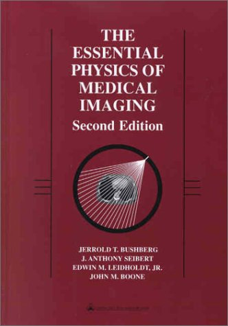 The Essential Physics of Medical Imaging 9780683301182