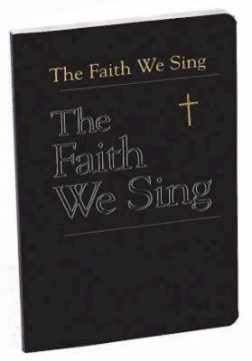 The Faith We Sing