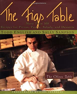 The Figs Table: More Than 100 Recipes for Pizzas, Pastas, Salads, and Desserts 9780684852645