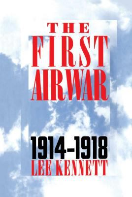 The First Air War: 1914-1918 9780684871202