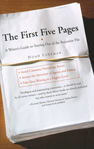 The First Five Pages: A Writer's Guide to Staying Out of the Rejection Pile 9780684857435