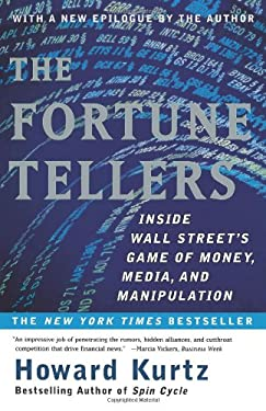 The Fortune Tellers: Inside Wall Street's Game of Money, Media, and Manipulation 9780684868806