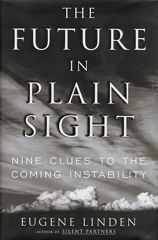 The Future in Plain Sight: Nine Clues to the Coming Instability 9780684811338