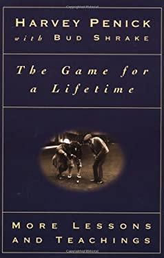 The Game for a Lifetime: More Lessons and Teachings 9780684867359