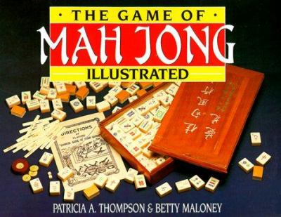 The Game of Mah Jong Illustrated 9780684868431