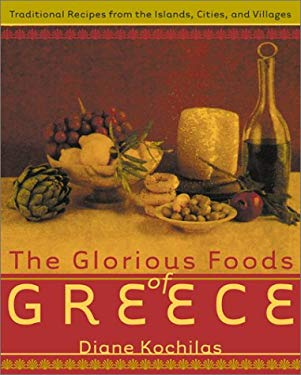 The Glorious Foods of Greece: Traditional Recipes from the Islands, Cities, and Villages 9780688154578