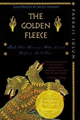 The Golden Fleece and the Heroes Who Lived Before Achilles 9780689868849