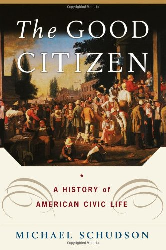 The Good Citizen: A History of American Civic Life 9780684827292